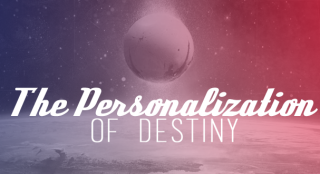 The Personalization of Destiny