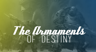 The Armaments of Destiny