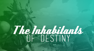 The Inhabitants of Destiny