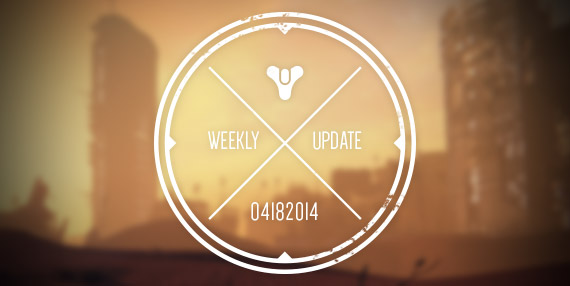 Bungie Weekly Update 4.18.14