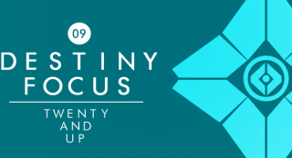 Destiny Focus: Twenty & Up